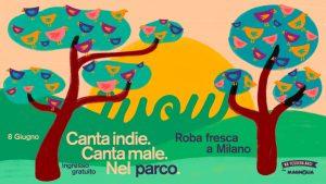 Eventi di giugno a Milano: WOW. Canta Indie. Canta male.
