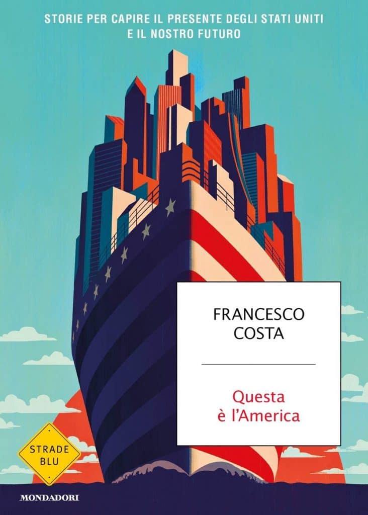 """""""Questa è l'America"""" di Francesco Costa"""