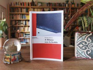 Milano nei libri: a Milano non fa freddo